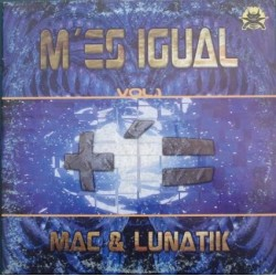 Mac & Lunatik Presents  M'es Igual Vol.1 (TEMAZO MAKINA¡¡¡ CARA HARDCORE BUENSIMO¡¡)