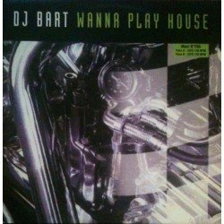 DJ Bart – Wanna Play House (EDICIÓN FRANCESA NUEVA,TEMAZO¡¡)