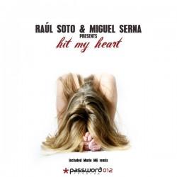 Raul Soto & Miguel Serna - Hit my heart(Reposicion)