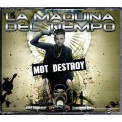 La Maquina Del Tiempo - MDT Destroy