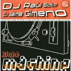 DJ Raul Soto & DJ Jaime Gimeno – Klubb Machine
