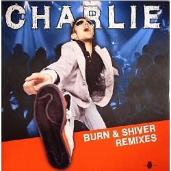 Charlie  - Burn & Shiver (Remixes,Incluye Original¡¡)