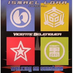 Ismael Lora Presents... Vicente Belenguer - Walking On Sunshine