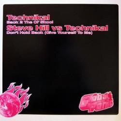 Technikal / Steve Hill vs Technikal – Back 2 The Ol' Skool / Don't Hold Back (Give Yourself To Me)