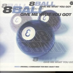 8Ball – Give Me What You Got (BASE ROLLETE + CABRA)