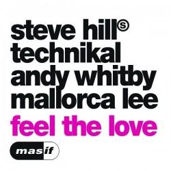 Steve Hill / Technikal / Andy Whitby / Mallorca Lee – Feel The Love(2 MANO,MELODIÓN TECHNIKAL)