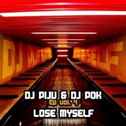 DJ Piju & DJ Pok - EP Vol. 4 - Lose Myself(2 MANO)
