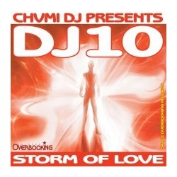 Chumi DJ Presents DJ 10 – Storm Of Love(2 MANO,OVERBOOKING)