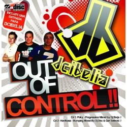 DCIBELIA -Out Of Control !!(SESIONES MEZCLADAS POR BORJA DB,DJ DBC & GARI SELECKT¡¡)