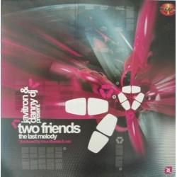 Two Friends – The Last Melody (TEMAZO COLISEUM¡¡ INCLUYE TECHNAZO¡¡)