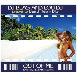 DJ Blas And Lou DJ presents Beach Team DJ's – Out Of Me(2 MANO,IMPECABLE¡¡)
