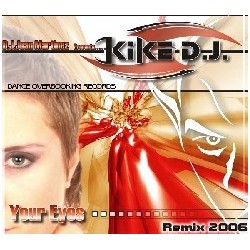 Kike DJ – Your Eyes (Remix 2006) (2 MANO,OVERBOOKING RECORDS¡ NUEVECITO¡¡)