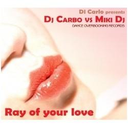 Di Carlo presents DJ Carbo vs. Miki DJ – Ray Of Your Love U(2 MANO,OVERBOOKING RECORSD¡¡)