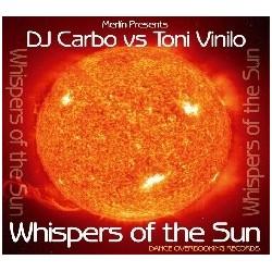 Merlin Presents DJ Carbo vs. Toni Vinilo – Whispers Of The Sun