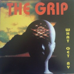 The Grip - What Get By(TEMAZO REMEMBER BUSCADISIMO¡¡  COPIA UNICA¡)