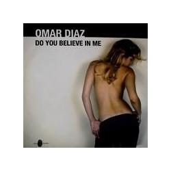 Omar Diaz – Do You Believe In Me(2 MANO,INCLUYE POKAZO¡¡ NUEVECITO)