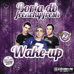 Borja Db & Frenchy Fresh - Wake up(CABROTE + POKAZO¡¡)
