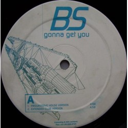 BS – Gonna Get You(BASE HARDHOUSE-BUMPIN MUY BUENA¡¡)