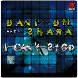Dani DM And Sarah  – I Can't Stop (2 MANO)
