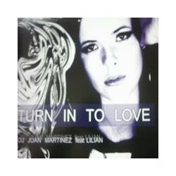 Juan Martinez  feat. Lilian – Turn In To Love(CANTADITO NUEVO)