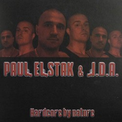 Paul Elstak & JDA – Hardcore By Nature (TEMAZO OFFENSIVE RECORDS¡¡)