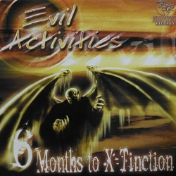 Evil Activities – 6 Months To X-Tinction (2  MANO,NOPHYTE RECORDS)