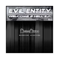 Evil Entity – Welcome 2 Hell EP(HARDCORE BLASTERS)