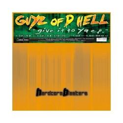 Guyz Of D Hell – Give It To Ya EP(2 MANO,HARDCORE BLASTERS¡¡)