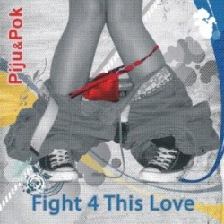 PIJU & POK - FIGHT FOR THIS LOVE