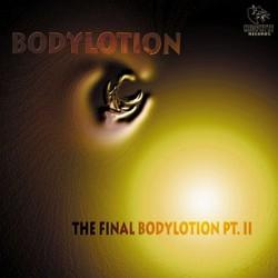 Bodylotion – The Final Bodylotion Pt. 2(NEOPHYTE RECORDS)