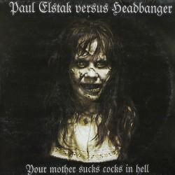 Paul Elstak versus Headbanger – Your Mother Sucks Cocks In Hell (2 MANO,TEMAZO RETRO OFFENSIVE RECORDS)