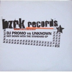 DJ Promo* vs. Unknown – Not Down With The Standard EP(BZRK)