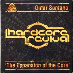 Omar Santana – Hardcore Revival (The Expansion Of The Core)(H2O RECORDINGS)