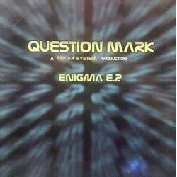 Question Mark – Enigma EP(2 MANO,PELOTAZOS REMEMBER)