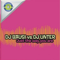 Dj Bausi Vs Dj Unter - Just the way you are( WANCHU MUSIC¡)