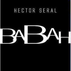 Hector Seral – Babah (REEDICIÓN)