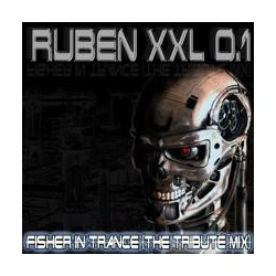 Ruben XXL – Fisher In Trance (Tribute Mix) (TEMAZO¡¡)