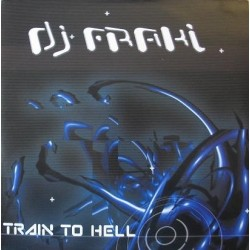 DJ Fraki – Train To Hell (MAKINA)