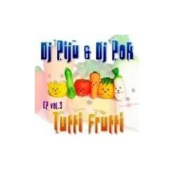 DJ Piju & DJ Pok – EP Vol. 3 - Tutti Frutti (2 MANO,TEMAZOS¡)