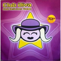 Club Diva – Club Delicious Theme (2 MANO,MELODIA MUY POCO ESUCHADA.ROLLAZO¡¡)