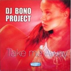 DJ Bono Project – Take Me Away (2 MANO,IMPECABLE.TEMAZO MAKINA¡¡)