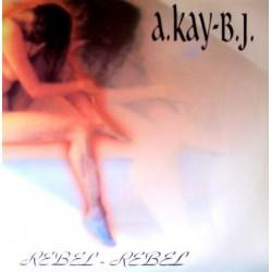 A Kay BJ – Rebel Rebel (PELOTAZO ITALO¡¡  COPIAS NUEVAS)