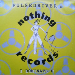 Pulsedriver V  – I Dominate U (COPIA IMPORT NUEVA)