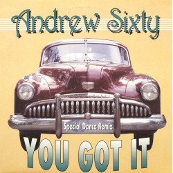 Andrew Sixty – You Got It (Special Dance Remix)(2 MANO,TEMAZO ITALO¡¡ COPIA IMPORT SELLO JUKEBOX)