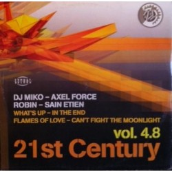 21st Century Vol. 4.8 (INCLUYE AXEL FORCE-IN THE END,DJ MIKO-WHAT'S UP & ROBIN¡¡)