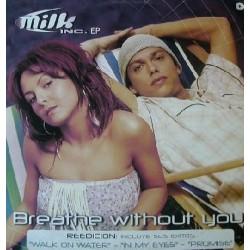 Milk Inc - EP (INCLUYE IN MY EYES,PROMISE & WALK ON WATER¡)
