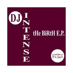DJ Intense  – The Birth EP(PELOTAZO AMERICANO¡¡)