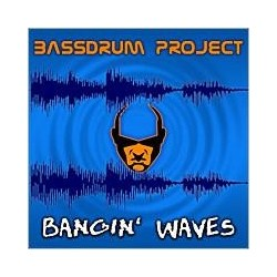 Bassdrum Project – Bangin' Waves (2 MANO,TEMAZOS¡¡)