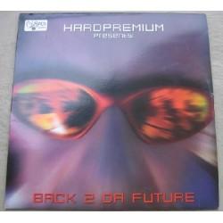 Hardpremium – Back 2 Da Future(2 MANO,COLISEUM RECORDS)