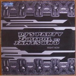 DJ's Party & Pipol vs. James BND  – Right Now (2 MANO,TEMAZOS AMERICANO JAVI AZNAR¡)